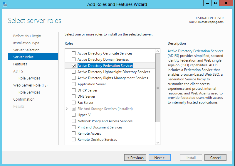 In Server 2012 the AD FS role is added through Server Manager.